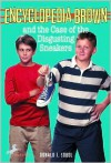 Encyclopedia Brown and the Case of the Disgusting Sneakers - Donald J. Sobol