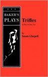 Triffles - Susan Glaspell