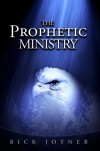 The Prophetic Ministry - Rick Joyner