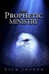 The Prophetic Ministry - Rick Joyner
