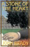 A Stone of the Heart - John Brady