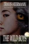 The Wild Boys - Travis Heermann