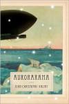 Aurorarama: A Novel - Jean-Christophe Valtat