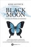 Black moon. Un bacio prima di morire (eNewton Narrativa) - Keri Arthur