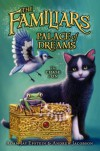 The Familiars #4: Palace of Dreams - Adam Jay Epstein, Andrew Jacobson