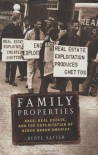Family Properties: Race, Real Estate, and the Exploitation of Black Urban America - Beryl Satter