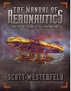 The Manual of Aeronautics: An Illustrated Guide to the Leviathan Series - Scott Westerfeld, Keith Thompson