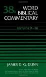 Romans 9-16 - James D.G. Dunn