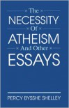 The Necessity of Atheism and Other Essays - Percy Bysshe Shelley