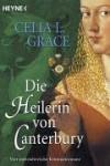 Die Heilerin von Canterbury: Vier mittelalterliche Kriminalromane - Celia L. Grace