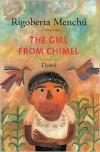 Girl from Chimel - Rigoberta Menchu,  Domi (Illustrator),  David Unger (Translator),  With Dante Liano