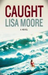 Caught - Lisa Moore