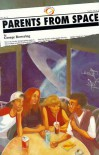 Parents from Space - George Bowering