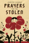 Prayers for the Stolen - Jennifer Clement