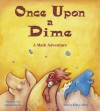 Once Upon a Dime: A Math Adventure - Nancy Kelly Allen, Adam Doyle