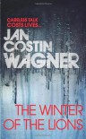 The Winter of the Lions - Jan Costin Wagner, Anthea Bell
