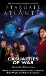 STARGATE ATLANTIS: Casualties of War - Elizabeth Christensen