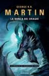 La danza dei draghi - Gaetano Luigi Staffilano, George R.R. Martin, Sergio Altieri