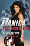Danica--Crossing the Line - Danica Patrick