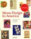 Menu Design in America: 1850-1985 - Jim Heimann, Steven Heller, John Mariani
