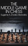 The Middle Game in Chess - Eugène Znosko-Borovsky