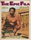 The Epic Film: Myth and History - Derek Elley