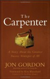 The Carpenter: Build a Winning Team - Jon Gordon