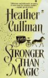 Stronger Than Magic - Heather Cullman