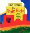 Train Ride - June Crebbin,  Stephen Lambert (Illustrator)