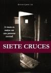 Siete Cruces - Roberto García Cela
