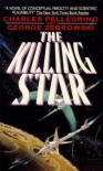 The Killing Star - Charles R. Pellegrino, George Zebrowski