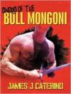 Sword of the Bull Mongoni - James J. Caterino