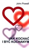 Jak kochać i być kochanym - John Powell