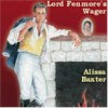 Lord Fenmore's Wager - Alissa Baxter