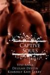 Captive Souls - Vivi Anna, Delilah Devlin, Kimberly Kaye Terry