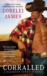 Corralled: A Blacktop Cowboys Novel - Lorelei James