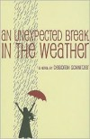 An Unexpected Break in the Weather - Deborah Schnitzer