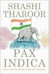Pax Indica: India and the World of the 21st Century - Shashi Tharoor
