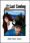 The Last Cowboy - John Isaac Jones