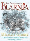 The Chronicles Of Blarnia: The Lying Bitch In The Wardrobe, A Story For The Childish - Michael Gerber