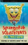 SpongeBob SquarePants and Philosophy: Soaking Up Secrets Under the Sea! - Joseph J. Foy