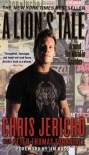 A Lion's Tale: Around the World in Spandex - Peter Thomas Fornatale, Chris Jericho Jim Ross