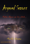 Angered Seasons - Mireille Chester