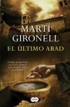 El último abad: La historia de un monje que plantó cara a la Corona, a la Iglesia y a la corrupción política en el siglo XVI - Martí Gironell