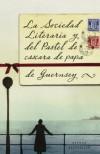 La sociedad literaria y del pastel de cascara de papa de Guernsey - Mary Ann Shaffer, Annie Barrows