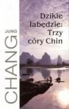 Dzikie łabędzie. Trzy córy Chin - Jung Chang