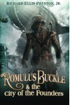 Romulus Buckle & the City of the Founders - Richard Ellis Preston Jr.