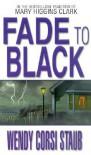 Fade To Black - Wendy Corsi Staub