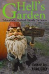 Hell's Garden: Mad, Bad and Ghostly Gardeners - April Gray