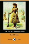 The Girl of the Golden West (Dodo Press) - David Belasco